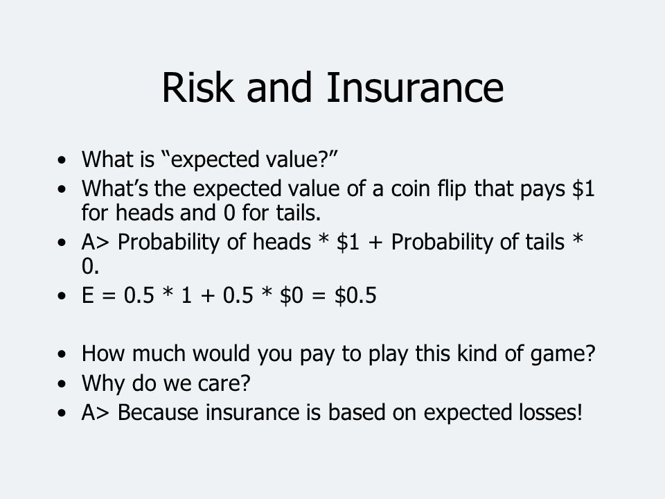 Risk and Insurance What is expected value