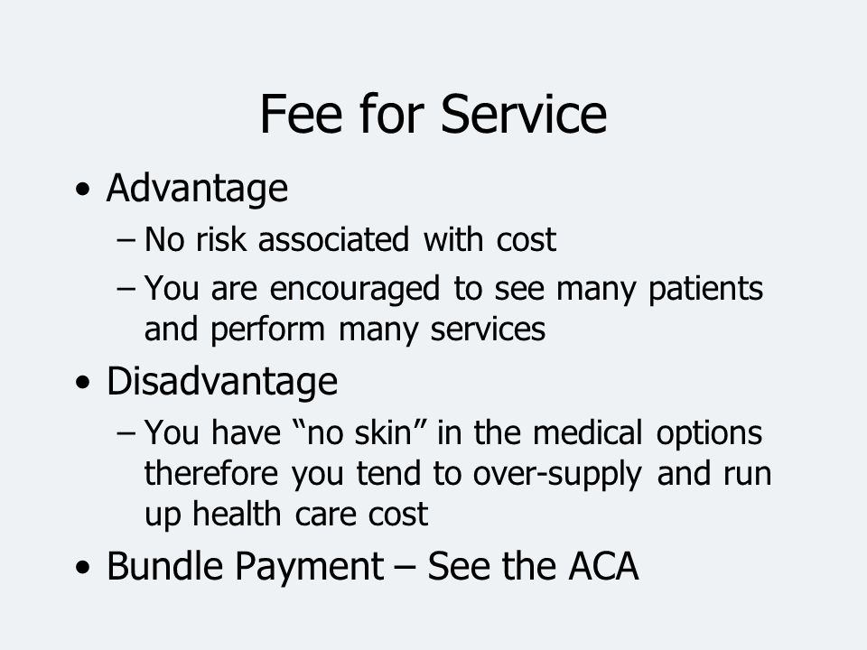 Fee for Service Advantage Disadvantage Bundle Payment – See the ACA