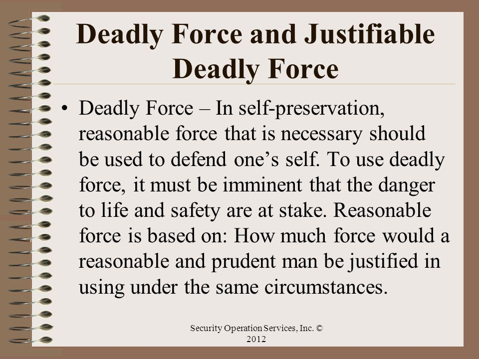 Deadly Force and Justifiable Deadly Force