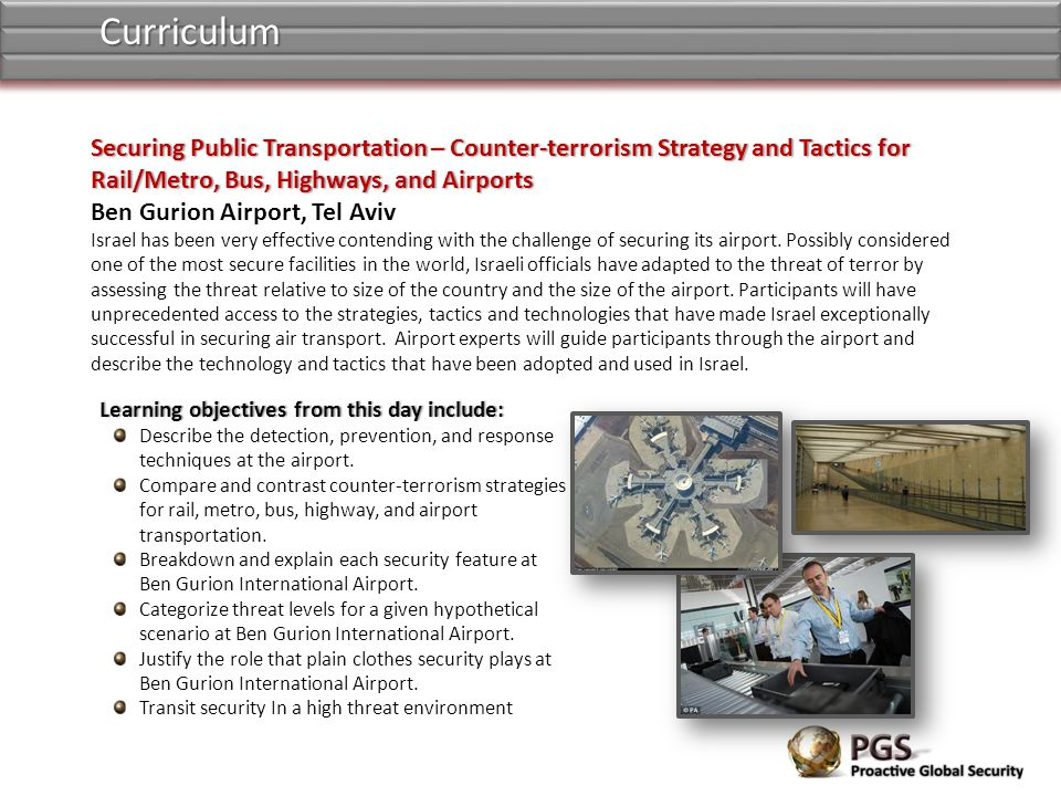 Curriculum Securing Public Transportation – Counter-terrorism Strategy and Tactics for Rail/Metro, Bus, Highways, and Airports.