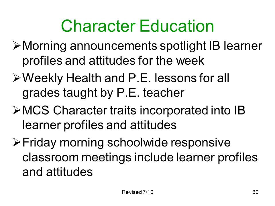 Character Education Morning announcements spotlight IB learner profiles and attitudes for the week.