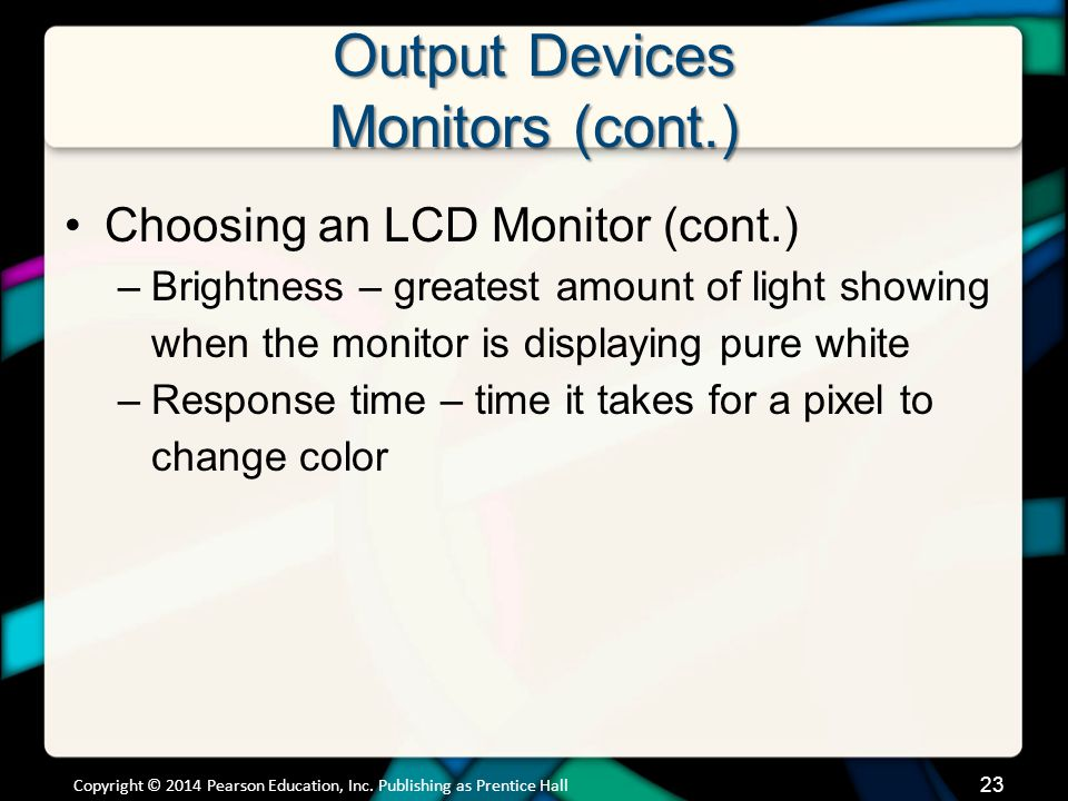 Output Devices Monitors (cont.)