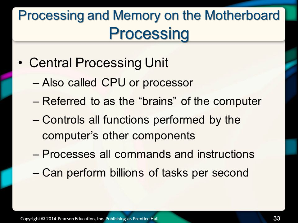 Processing and Memory on the Motherboard Processing (cont.)