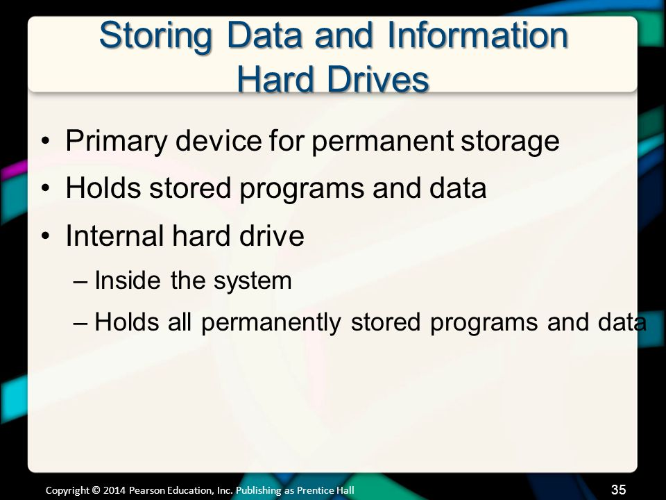 Storing Data and Information Hard Drives (cont.)