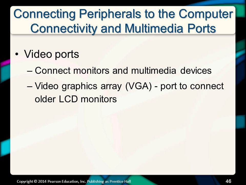 Connecting Peripherals to the Computer Connectivity and Multimedia Ports (cont.)