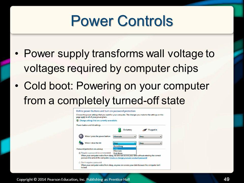 Power Controls (cont.) Sleep Mode Hibernate Warm boot