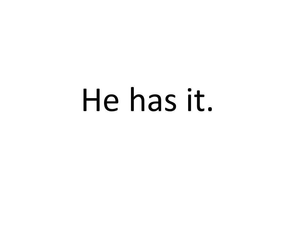 He has it.