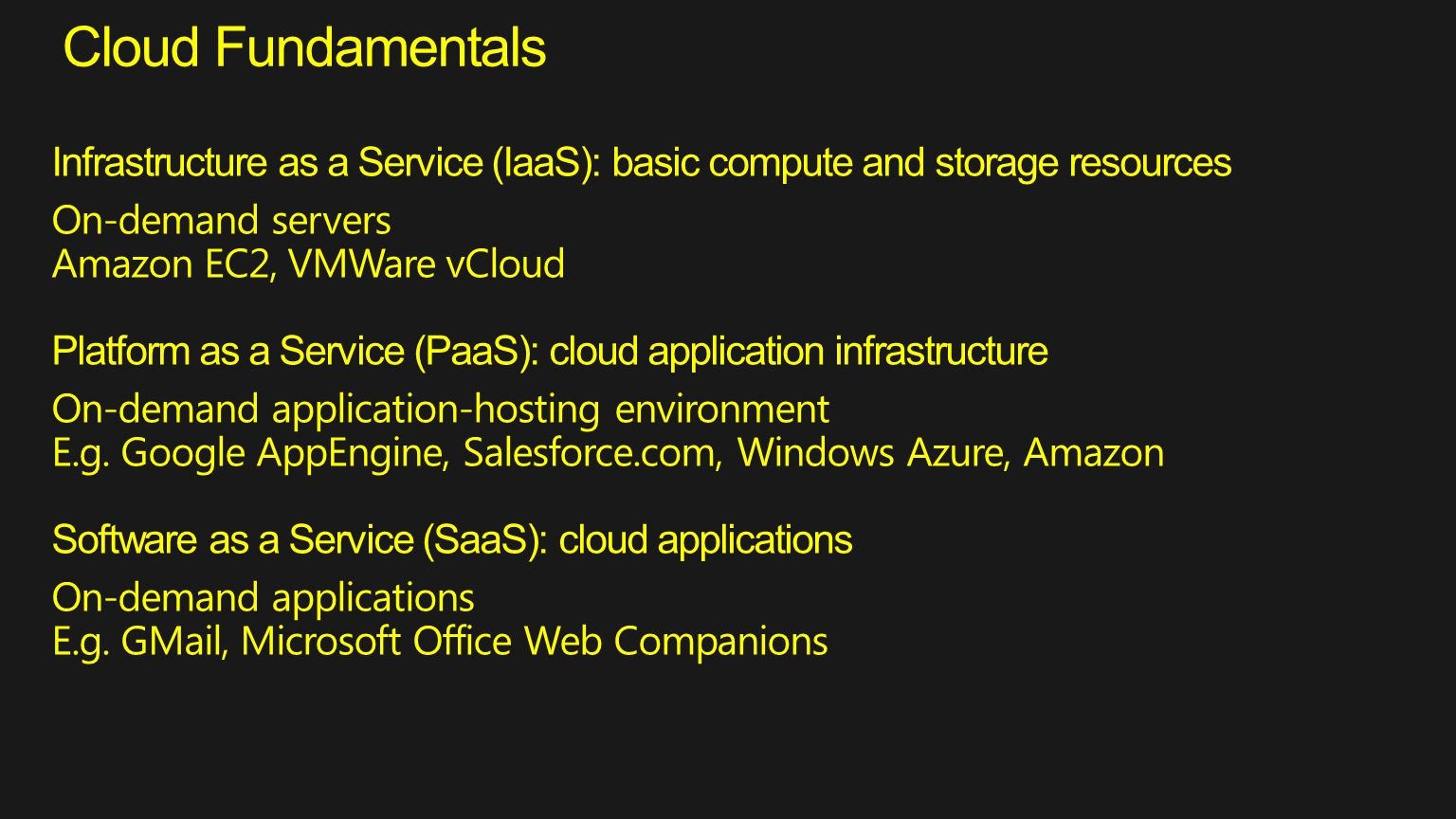 Cloud Fundamentals Infrastructure as a Service (IaaS): basic compute and storage resources. On-demand servers.