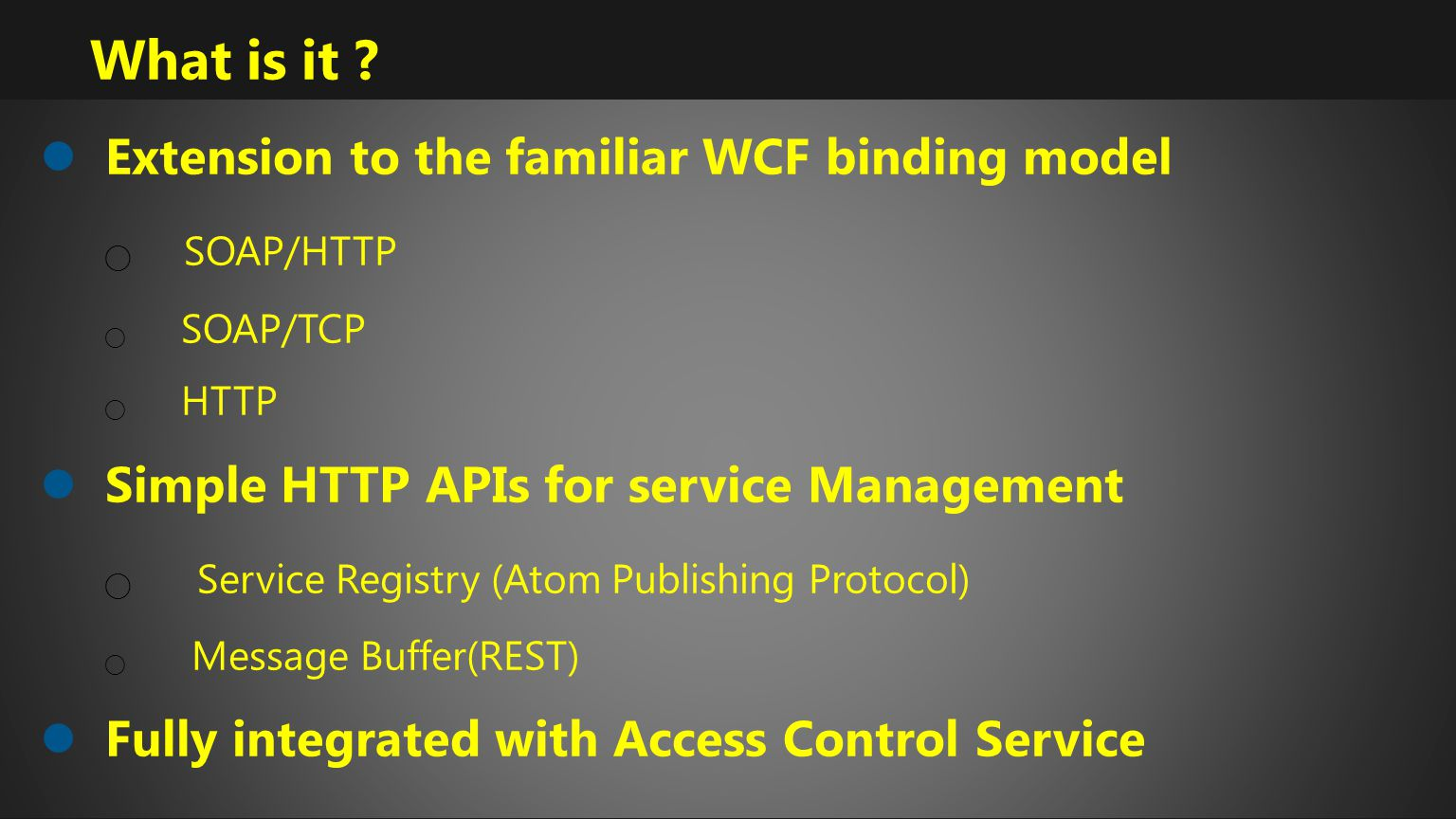What is it Extension to the familiar WCF binding model SOAP/HTTP