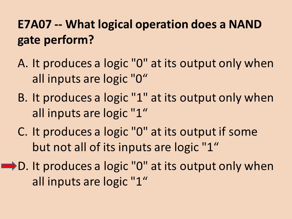 E7A07 -- What logical operation does a NAND gate perform