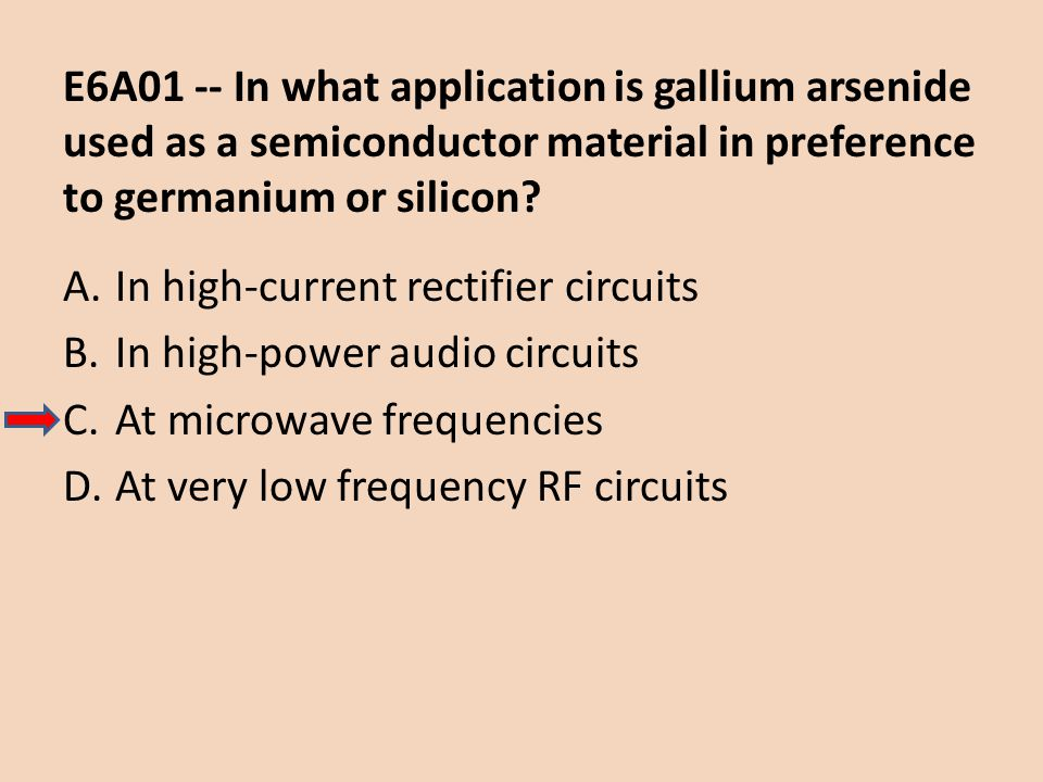 E6A01 -- In what application is gallium arsenide used as a semiconductor material in preference to germanium or silicon