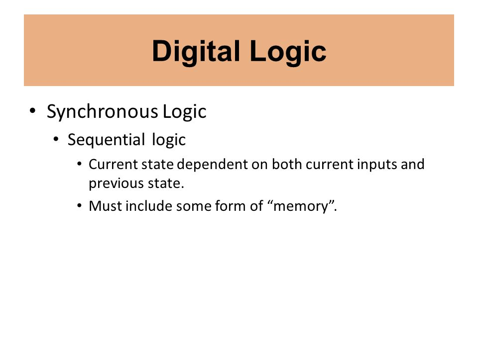 Digital Logic Synchronous Logic Sequential logic
