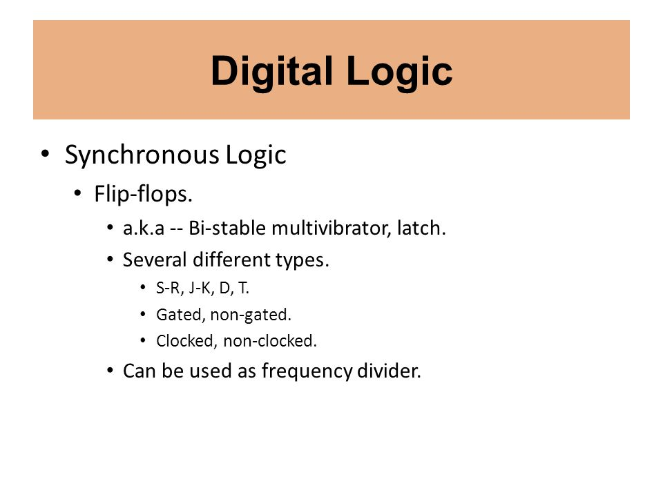 Digital Logic Synchronous Logic Flip-flops.