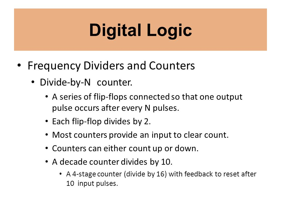 Digital Logic Frequency Dividers and Counters Divide-by-N counter.