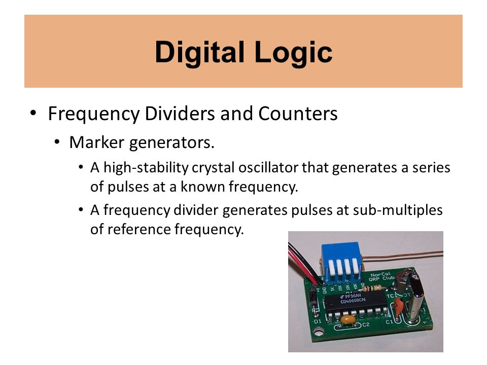 Digital Logic Frequency Dividers and Counters Marker generators.