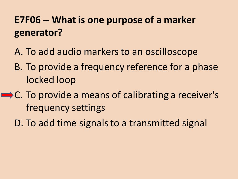 E7F06 -- What is one purpose of a marker generator