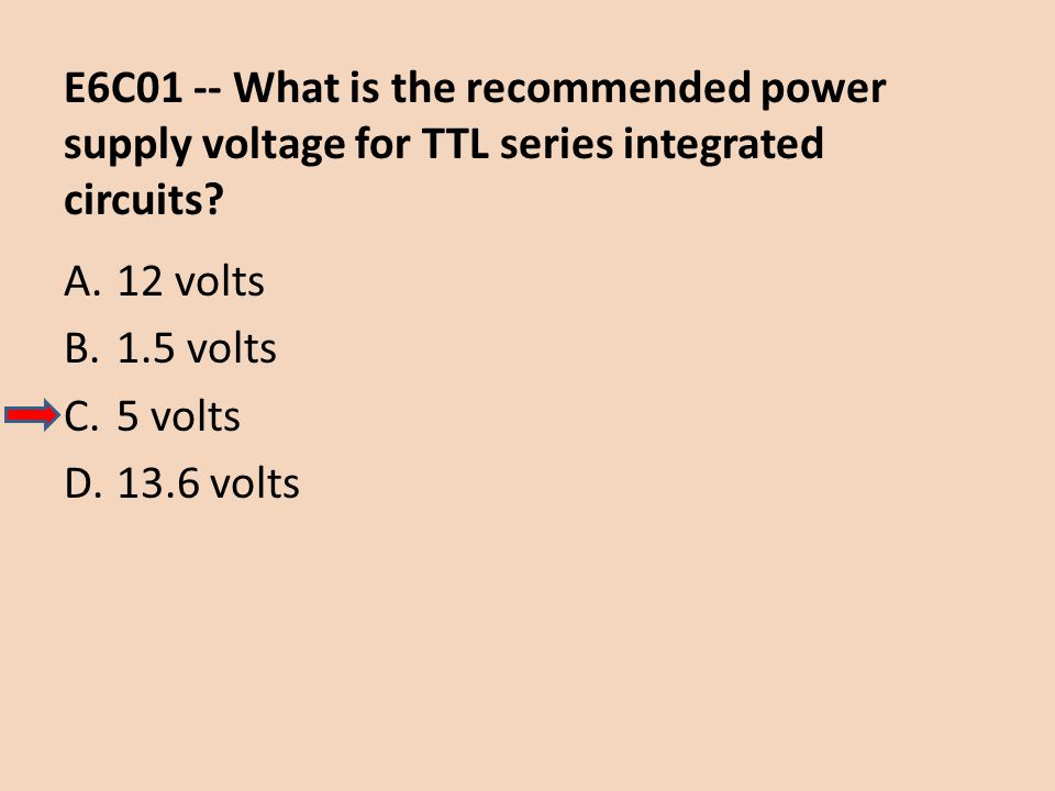 E6C01 -- What is the recommended power supply voltage for TTL series integrated circuits