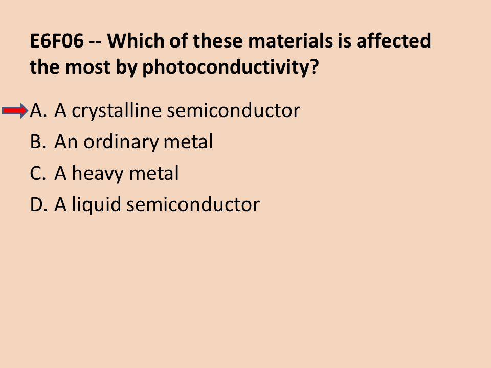 E6F06 -- Which of these materials is affected the most by photoconductivity