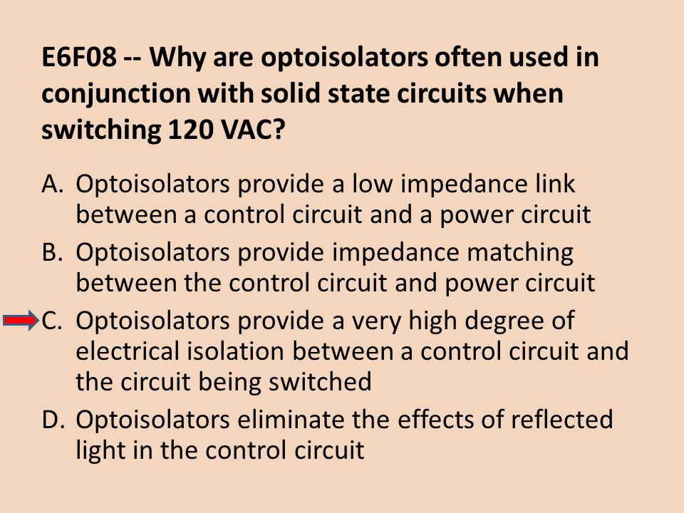 E6F08 -- Why are optoisolators often used in conjunction with solid state circuits when switching 120 VAC