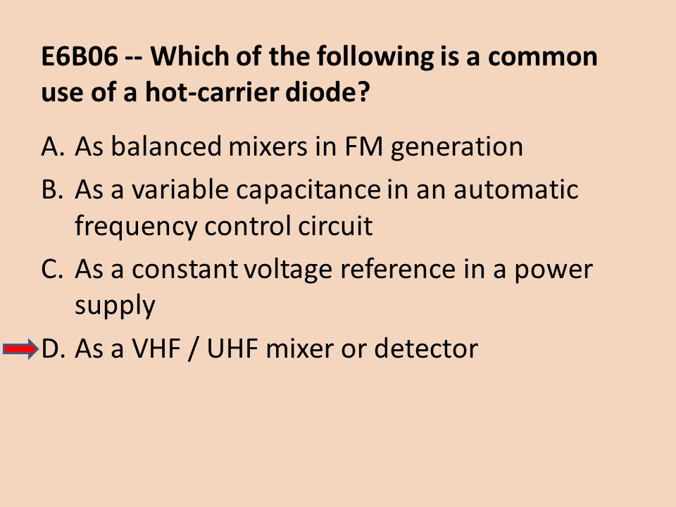 E6B06 -- Which of the following is a common use of a hot-carrier diode