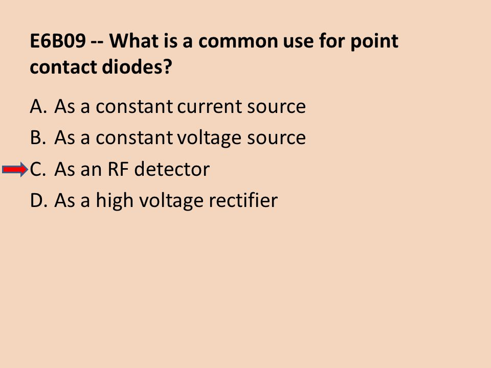 E6B09 -- What is a common use for point contact diodes