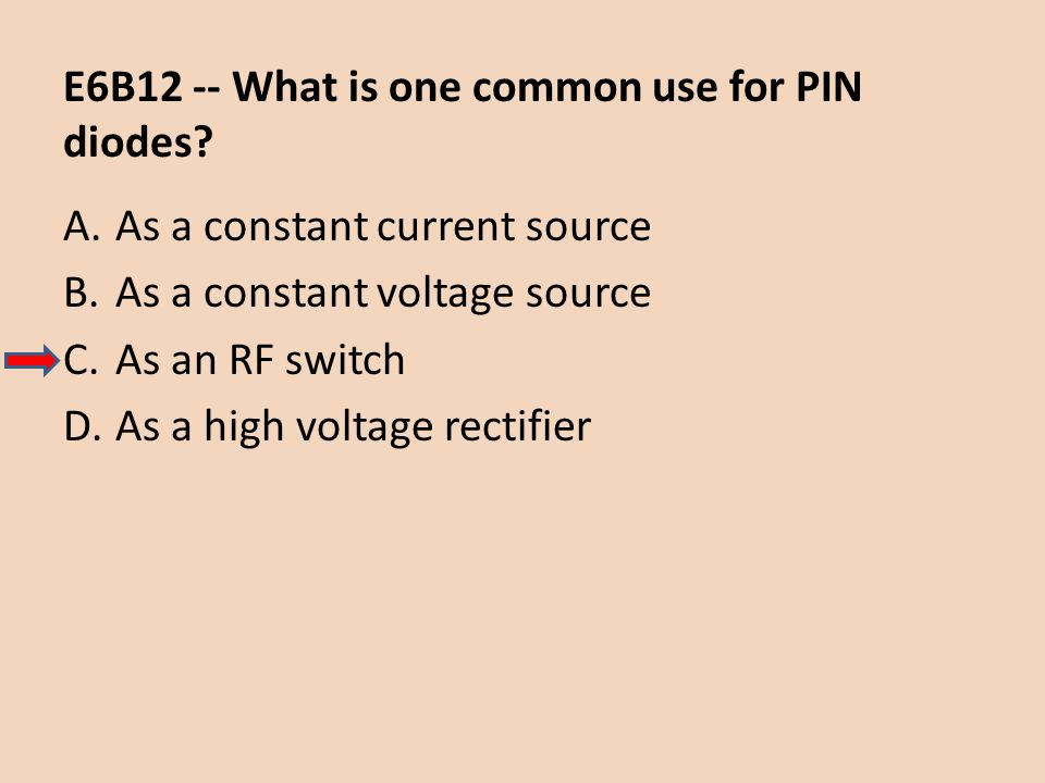 E6B12 -- What is one common use for PIN diodes