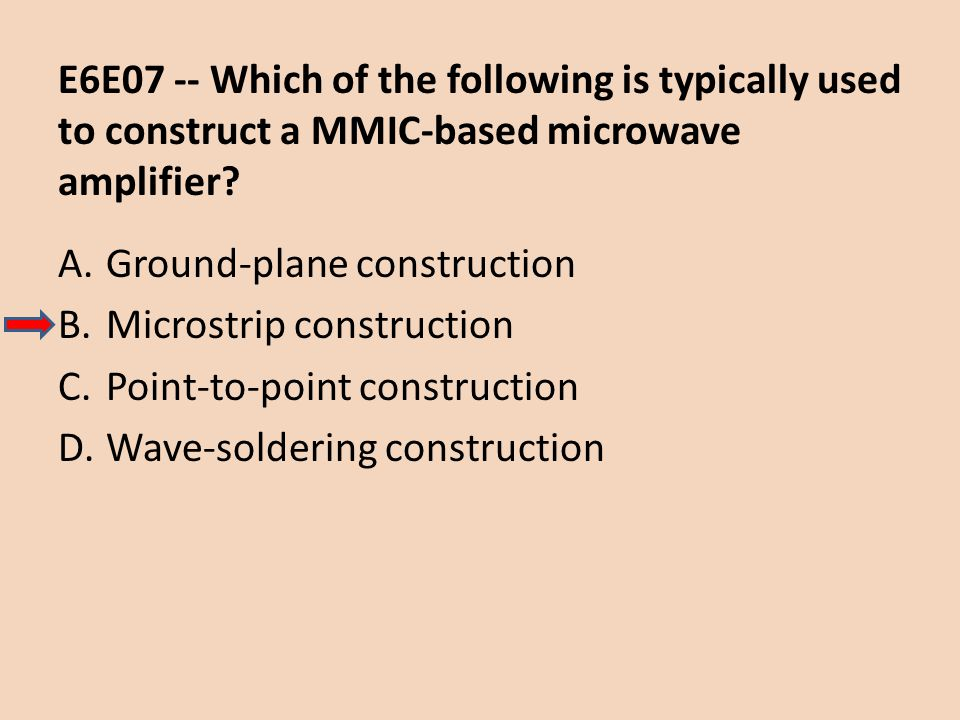E6E07 -- Which of the following is typically used to construct a MMIC-based microwave amplifier