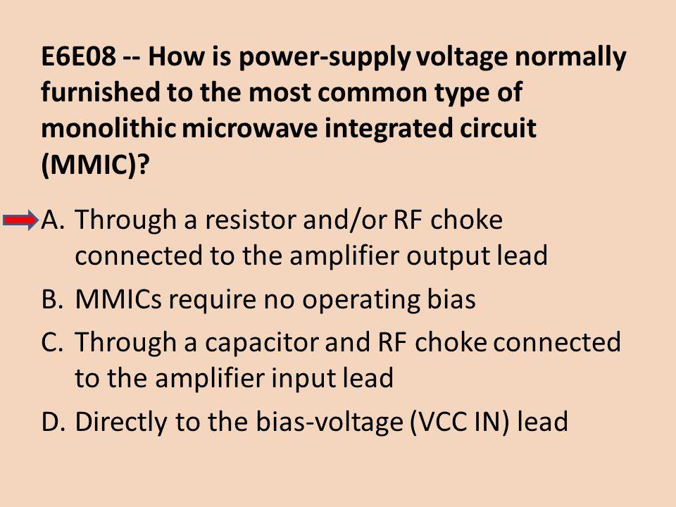 E6E08 -- How is power-supply voltage normally furnished to the most common type of monolithic microwave integrated circuit (MMIC)