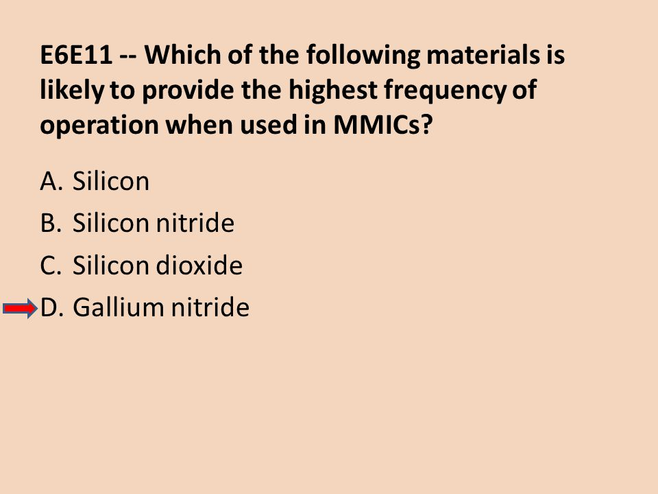 E6E11 -- Which of the following materials is likely to provide the highest frequency of operation when used in MMICs
