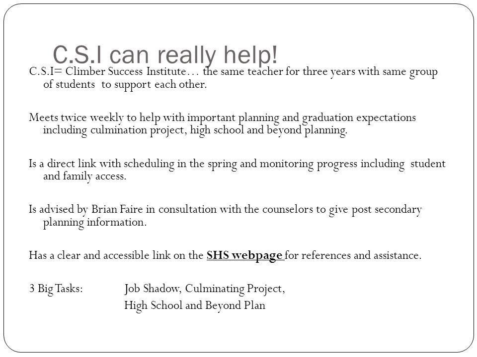 C.S.I can really help! C.S.I= Climber Success Institute… the same teacher for three years with same group of students to support each other.