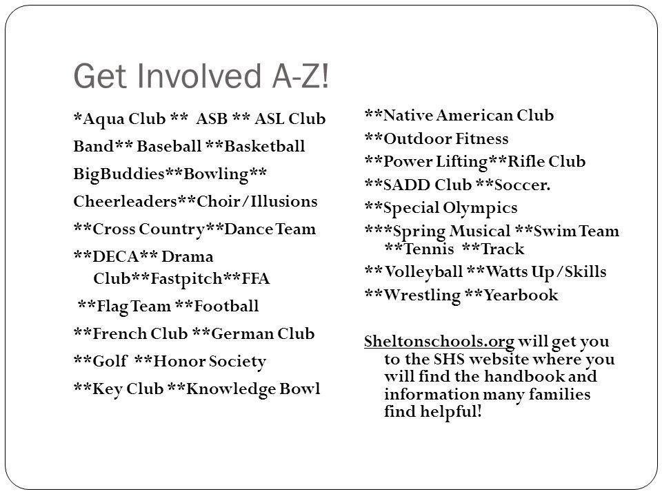 Get Involved A-Z! *Aqua Club ** ASB ** ASL Club