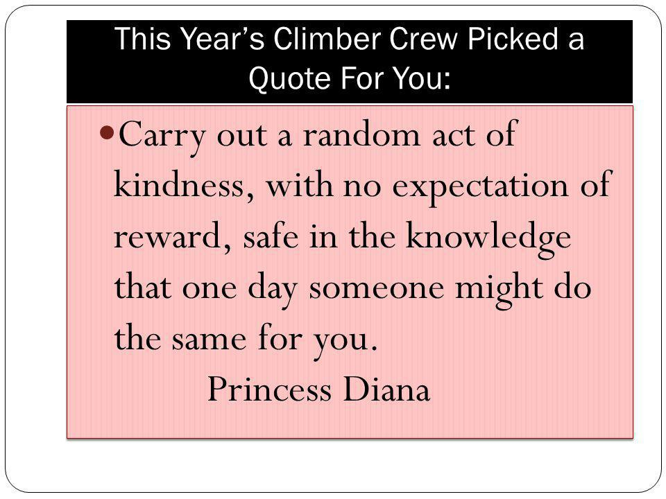 This Year's Climber Crew Picked a Quote For You: