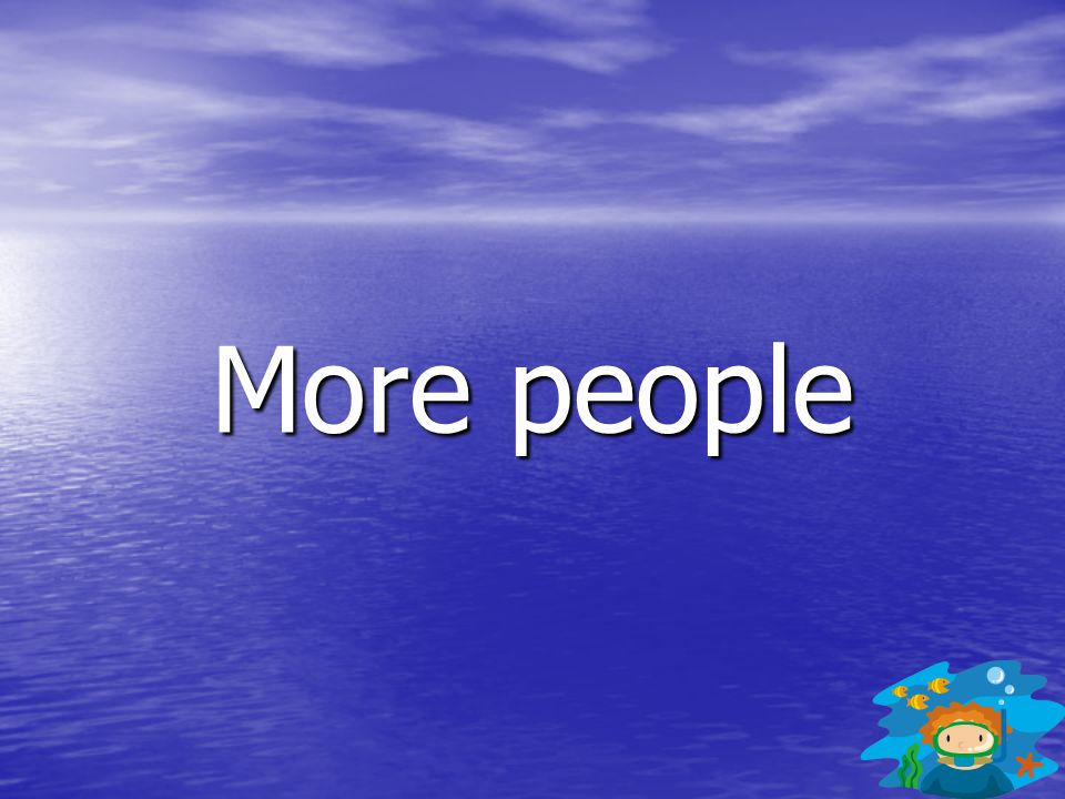 More people