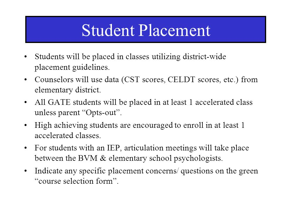 Student Placement Students will be placed in classes utilizing district-wide placement guidelines.