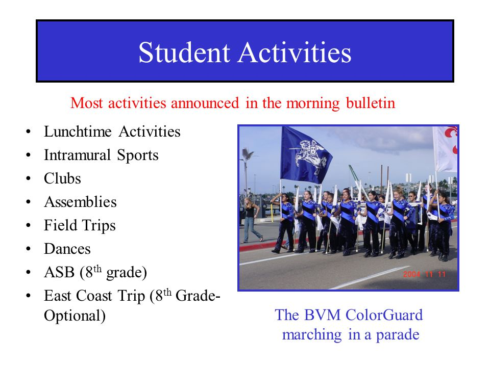 Student Activities Most activities announced in the morning bulletin