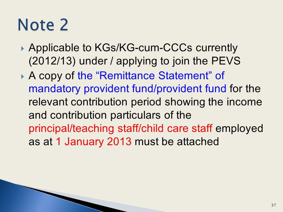 Note 2 Applicable to KGs/KG-cum-CCCs currently (2012/13) under / applying to join the PEVS.