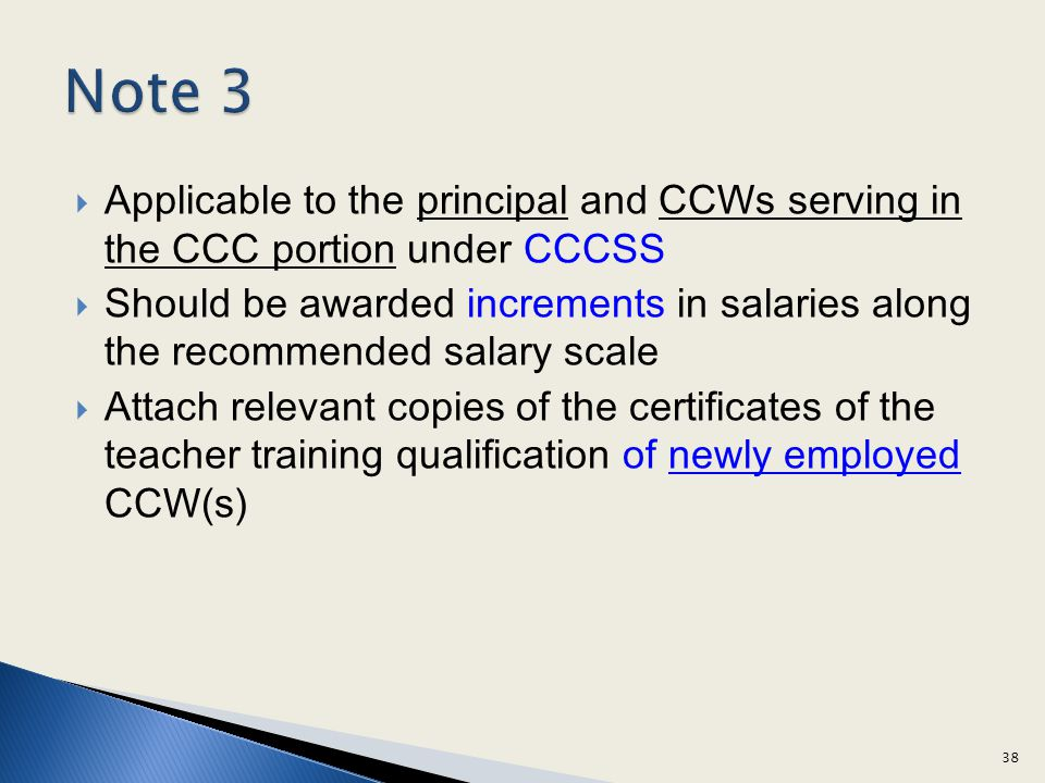 Note 3 Applicable to the principal and CCWs serving in the CCC portion under CCCSS.