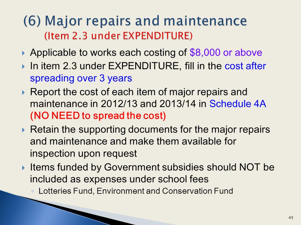(6) Major repairs and maintenance (Item 2.3 under EXPENDITURE)