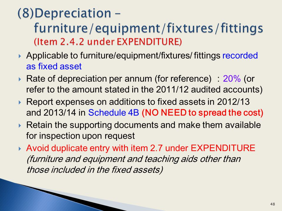 (8)Depreciation – furniture/equipment/fixtures/fittings (Item 2. 4