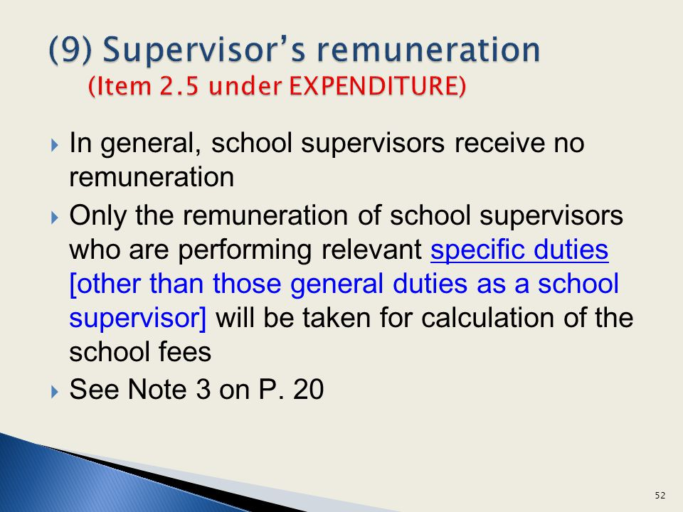(9) Supervisor's remuneration (Item 2.5 under EXPENDITURE)