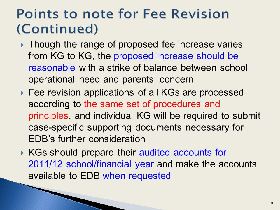 Though the range of proposed fee increase varies from KG to KG, the proposed increase should be reasonable with a strike of balance between school operational need and parents' concern
