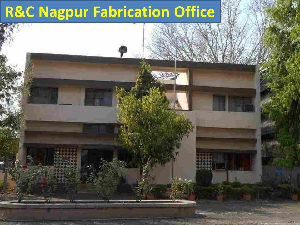 R&C Nagpur Fabrication Office