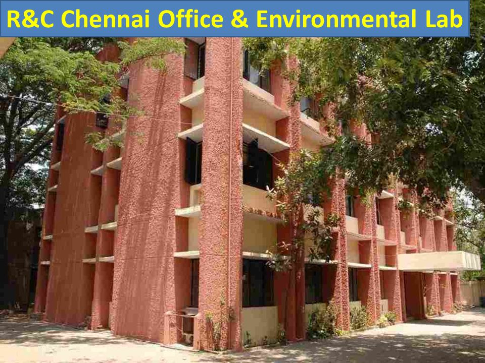 R&C Chennai Office & Environmental Lab