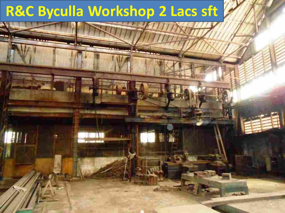 R&C Byculla Workshop 2 Lacs sft