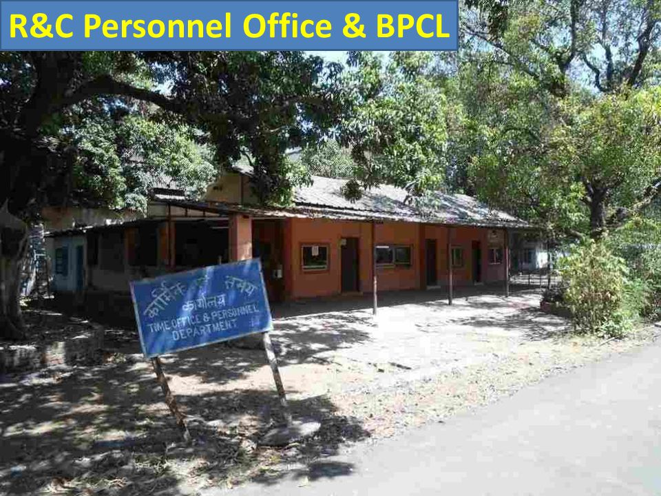 R&C Personnel Office & BPCL
