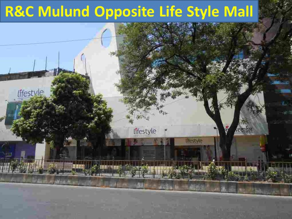 R&C Mulund Opposite Life Style Mall