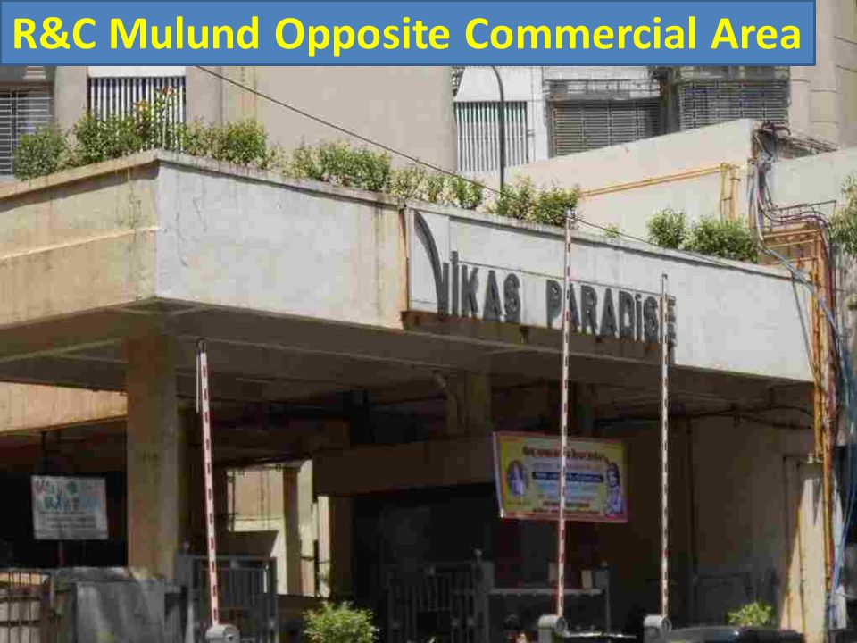 R&C Mulund Opposite Commercial Area