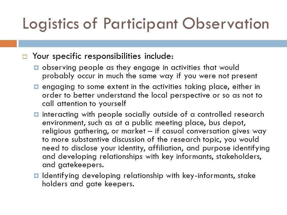 Logistics of Participant Observation