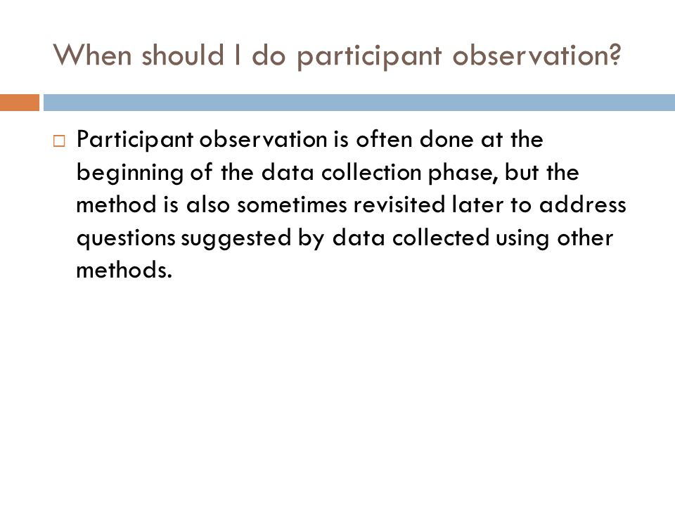 When should I do participant observation
