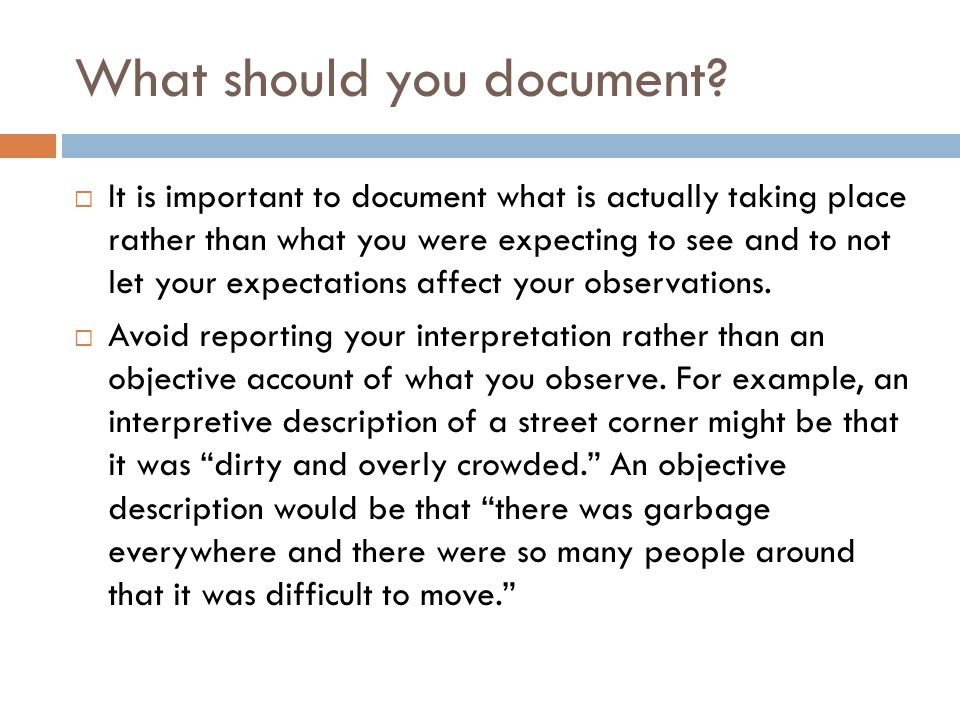 What should you document